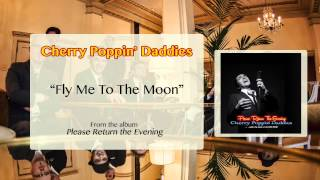 Cherry Poppin' Daddies - Fly Me to The Moon [Audio Only]