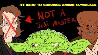 Its Hard To Convince Anakin Skywalker That Hes NOT A Jedi Master