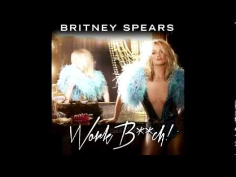 Britney Spears - Work Bitch! (FULL) DOWNLOAD LINK AUDIO FREE ITUNES PLUS AAC M4AQUALITY
