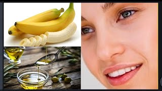 Banana and olive oil make you look younger from 50 to 35 years old, let try together