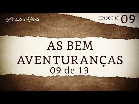 As bem aventuranças - 9 de 13 | Abrindo a Bíblia