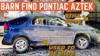 I BOUGHT A DESTROYED Pontiac Aztek That We DRUG Out Of A BARN