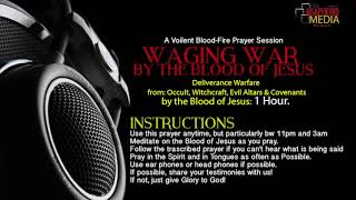 1 Hour  Violent Blood Of Jesus Warfare (Occult, Witchcraft, Evil Altars)