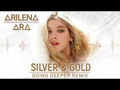 Arilena Ara - Silver & Gold (Going Deeper Remix)