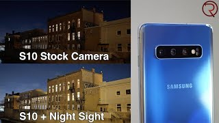 Samsung Galaxy S10 with the Google Camera App and Night Sight - What a difference!