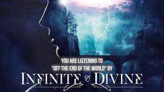 INFINITE & DIVINE - Off The End Of The World