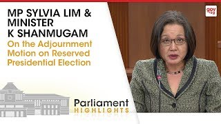 MP Sylvia Lim and Minister Shanmugam on the adjournment motion on reserved Presidential Election