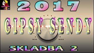 GIPSY SENDY 2017 SKLADBA 2