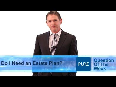 Do I Need an Estate Plan?