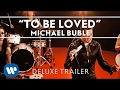 Michael Bublé - To Be Loved Deluxe Trailer [Extra