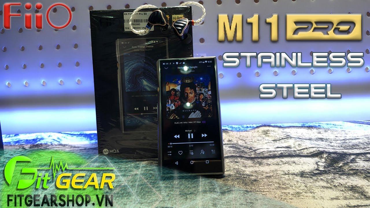 FiiO M11 Pro Stainless Steel | Phiên bản giới hạn ĐẸP XUẤT SẮC