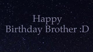 Happy Birthday Brother :D