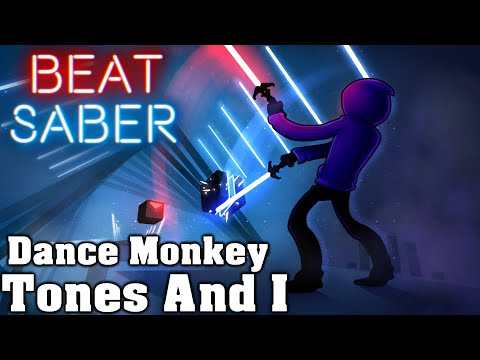 Beat Saber - Dance Monkey - Tones And I (Custom Song)