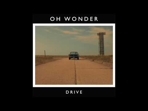 Oh Wonder - Drive (Official Audio)