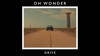 Oh Wonder - Drive video