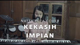 Natta Reza   Kekasih Impian (Putri Cover)
