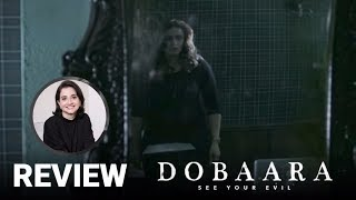 Dobaara: See Your Evil | Movie Review | Anupama Chopra