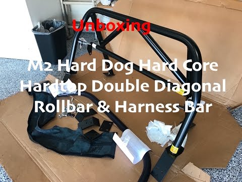 M2 Hard Dog Hard Core Hardtop Roll Bar And Harness Bar Unboxing For Miata NB