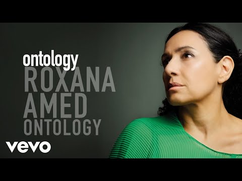 Roxana Amed - Ontology (Audio)