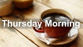 Thursday Morning Jazz - Good Mood Jazz and Bossa Nova Music for Positive Day
