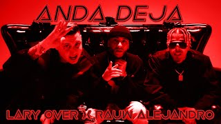 Anda Deja - Lary Over feat. Rauw Alejandro y Lil Geniuz (Video)