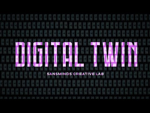 Digital Twin by SansMinds Creative Lab
