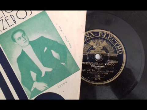 TANGO MEKSYKAŃSKIE- ADAM ASTON 1934!