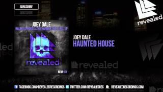 Joey Dale - Haunted House [OUT NOW!]