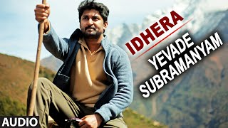 Idhera Full Audio Song | Yevade Subramanyam | Nani