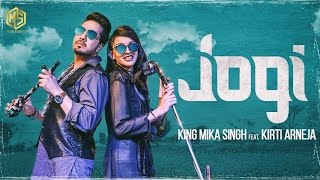Jogi (Lyrical Song)   King Mika Singh Ft. Kirti Arneja   Kaptan Laadi & RDK    New Punjabi Song 2017
