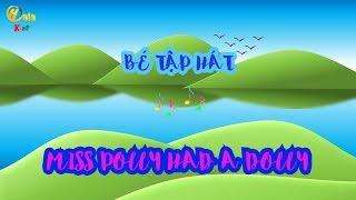 BÉ TẬP HÁT TIẾNG ANH - Bài Miss polly had a dolly - Giúp Bé Vui Bé Khoẻ Bé Thông Minh