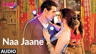 Naa Jaane Full Audio Song ★I Me Aur Main★ John Abraham,Chitrangda Singh, Prachi Desai | Sachin-Jigar - Download this Video in MP3, M4A, WEBM, MP4, 3GP