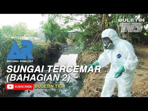 ADUAN RAKYAT 3.0 | Sungai Di Johor Paling Banyak Tercemar