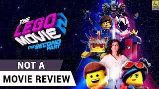 The Lego Movie 2: The Second Part   Not A Movie Review   Chris Pratt   Sucharita Tyagi