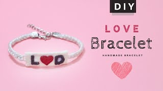 I LOVE YOU Handmade Bracelet   Valentine Gift   Best gift for girlfriend   DIY Embroidered Bracelet