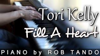 Tori Kelly - Fill A Heart (Piano Cover | Rob Tando)