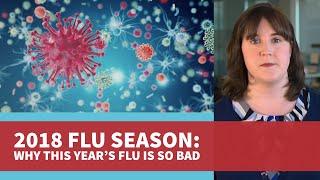 2018 Flu Season: Why This Year's Flu Is So Bad