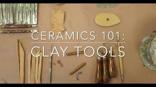 Ceramics 101: Clay Tools