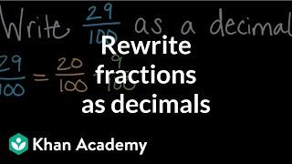 Rewriting fractions as decimals   Math   4th grade   Khan Academy