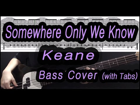 Keane - Somewhere Only We Know (Bass cover with tabs)