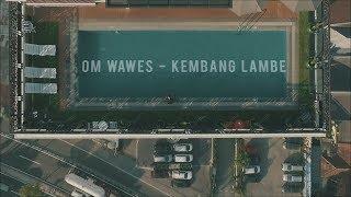 Lagu Om Wawes Kembang Lambe