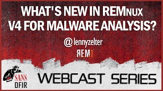 SANS DFIR Webcast  - What's New in REMnux v4 for Malware Analysis?