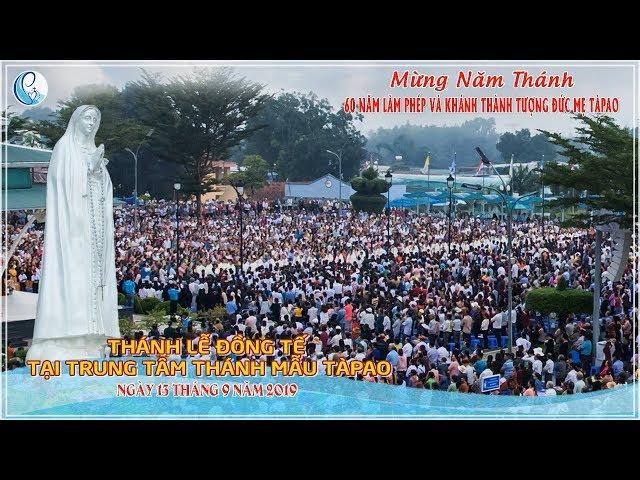 13/9/2019 – Lễ Đức Mẹ Sầu Bi tại Trung Tâm Thánh Mẫu Tàpao