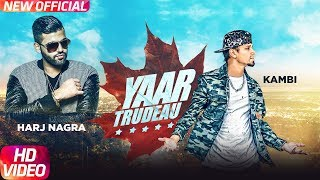 Yaar Trudeau (Full Video) | Kambi | Harj Nagra   - YouTube