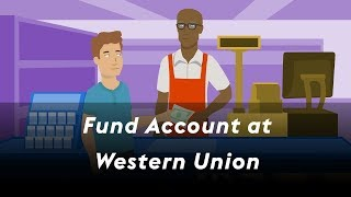 Click to view 'Fund Account at Western Union' Video