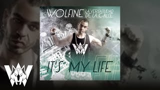 It´s My Life (Letra) - Wolfine (Video)