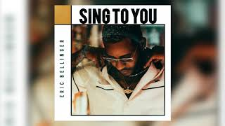 Eric Bellinger - Sing To You