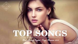 Best English Songs Remixes 2019 Hits - New Mashup Of Popular Songs - Best Pop Songs Remixes 2019