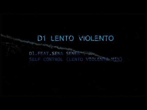 D1 Feat Sena Şener – Self Control Lento Violento Mix