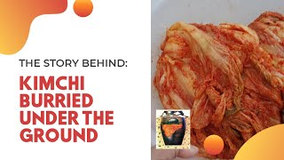 KIMCHI BURRIED IN THE GROUND